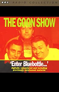 The Goon Show, Volume 2: Enter Bluebottle | [The Goons]