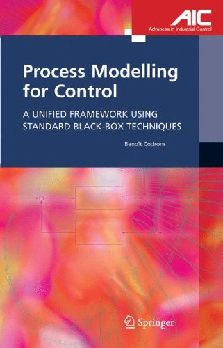 Process Modelling for Control: A Unified Framework Using Standard Black-box Techniques (Advances in Industrial Control)
