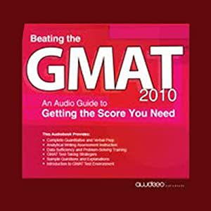 Beating the GMAT 2010: An Audio Guide to Getting the Score You Need | [PrepLogic]