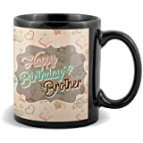 Happy Birthday Brother With Brown Color Special Gifts For Birthday And Anniversary Black Coffee Mug