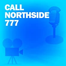 Call Northside 777: Classic Movies on the Radio  by Screen Guild Players Narrated by James Stewart, Pat O'Brien, Richard Conte