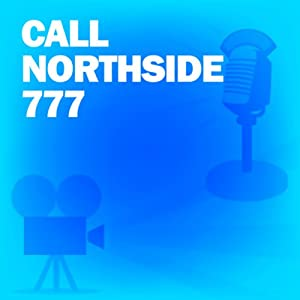 Call Northside 777: Classic Movies on the Radio | [Screen Guild Players]