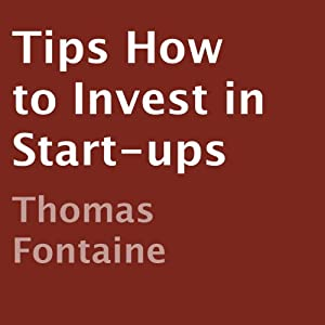 Tips How to Invest in Start-ups | [Thomas Fontaine]