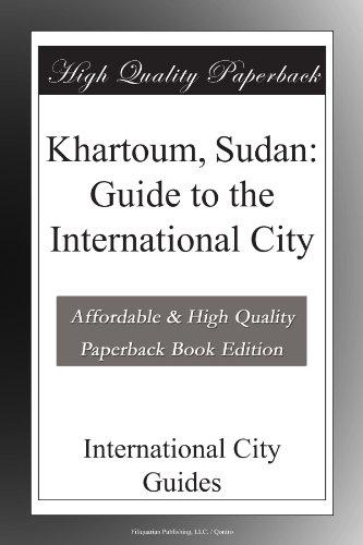 Khartoum, Sudan: Guide to the International City