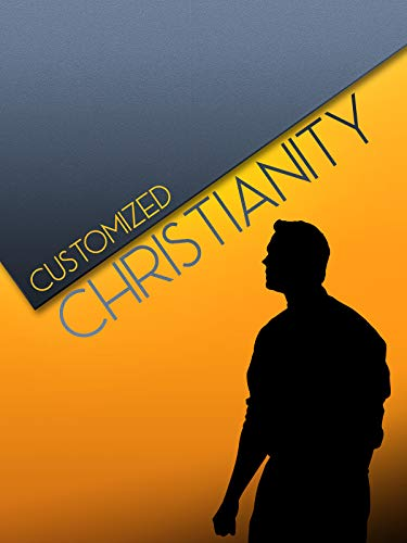 Customized Christianity