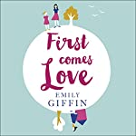 First Comes Love | Emily Giffin