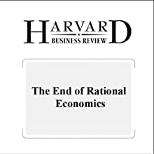 The End of Rational Economics (Harvard Business Review) (       UNABRIDGED) by Dan Ariely Narrated by Todd Mundt
