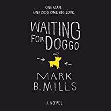 Waiting for Doggo (       UNABRIDGED) by Mark B. Mills Narrated by Peter Kenney