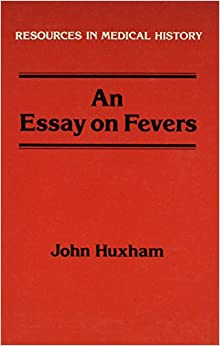 Essay On Fevers Resources In Medical History