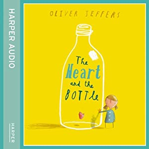 The Heart and the Bottle | [Oliver Jeffers]