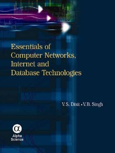 Essentials of Computer Networks Internet & Database Technologies