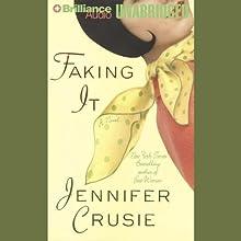 Faking It | Livre audio Auteur(s) : Jennifer Crusie Narrateur(s) : Aasne Vigesaa