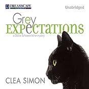 Grey Expectations: A Dulcie Schwartz Feline Mystery, Book 4 | Clea Simon