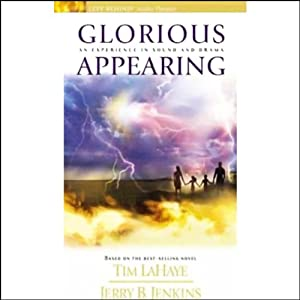 Glorious Appearing: An Experience in Sound and Drama | [Tim LaHaye, Jerry B. Jenkins]