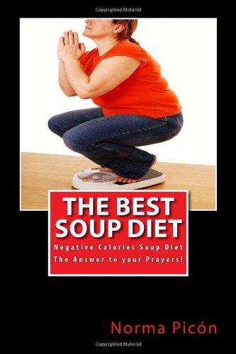 The Best Soup Diet: Negative Calories Soup Diet (Volume 1)