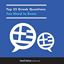 Top 25 Greek Questions You Need to Know Audiobook by  Innovative Language Learning LLC Narrated by  Innovative Language Learning LLC