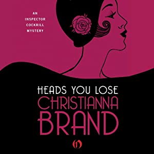 Heads You Lose: The Inspector Cockrill Mysteries, Book 1 | [Christianna Brand]