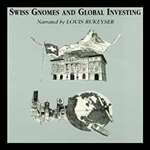 Swiss Gnomes and Global Investing Audiobook