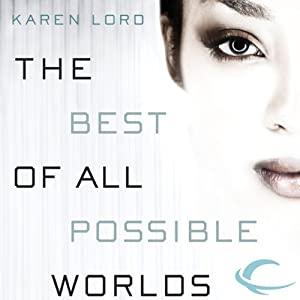 The Best of All Possible Worlds | [Karen Lord]