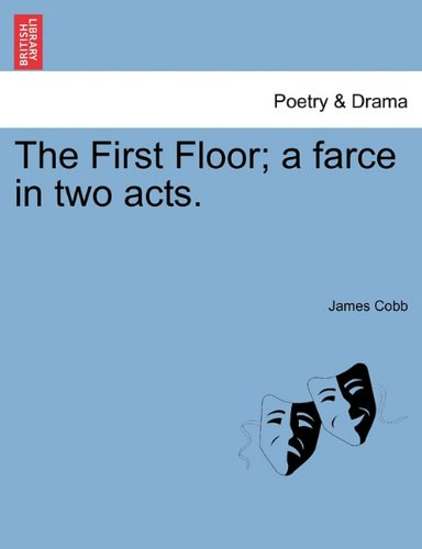 The First Floor; a farce in two acts.