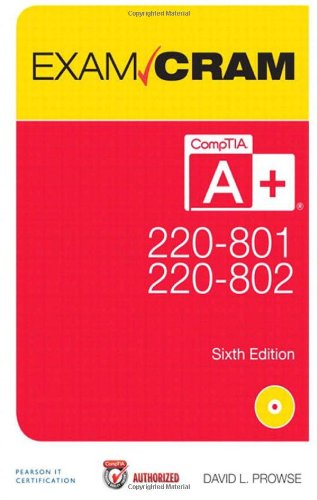 CompTIA A+ 220-801 and 220-802 Authorized Exam Cram (6th Edition)