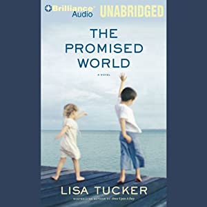 The Promised World | [Lisa Tucker]