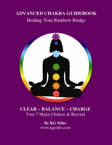 What Are Chakras? (Advanced Chakra Guidebook - Healing Your Rainbow Bridge)