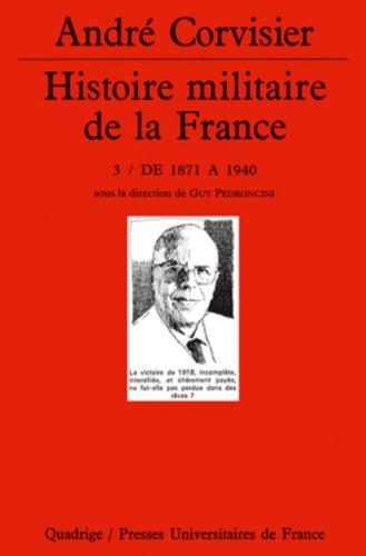 Histoire militaire de la France, tome 3 : De 1871 à 1940