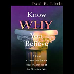 Know Why You Believe | [Paul E. Little]