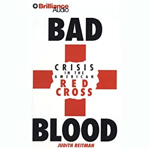 Bad Blood: Crisis in the American Red Cross | [Judith Reitman]
