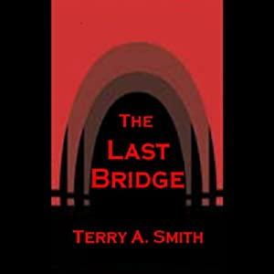 The Last Bridge | [Terry Smith]
