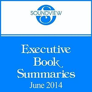 Soundview Executive Book Summaries, June 2014   [Soundview Executive Book Summaries]