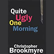 Quite Ugly One Morning | [Christopher Brookmyre]