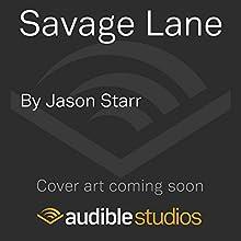 Savage Lane (       UNABRIDGED) by Jason Starr Narrated by Adam Sims