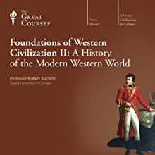 Foundations of Western Civilization II: A History of the Modern Western World  by The Great Courses Narrated by Professor Robert Bucholz
