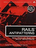 Rails AntiPatterns: Best Practice Ruby on Rails Refactoring (Addison-Wesley Professional Ruby Series
