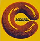 Clayworks: 20 Americans by Paul J. Smith