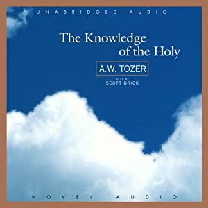 The Knowledge of the Holy | [A. W. Tozer]