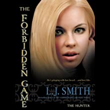 The Hunter: The Forbidden Game, Volume 1 (       UNABRIDGED) by L. J. Smith Narrated by Khristine Hvam