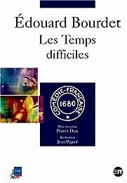 Bourdet, Edouard - Les Temps Difficiles