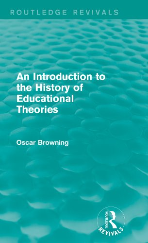 An Introduction to the History of Educational Theories (Routledge Revivals)