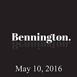 Bennington, Chloe Sevigny, Whit Stillman, Michael Moore, May 10, 2016 Radio/TV Program
