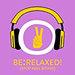 Be Relaxed! Stop nail biting | Kim Fleckenstein