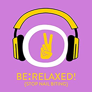 Be Relaxed! Stop nail biting Hörbuch