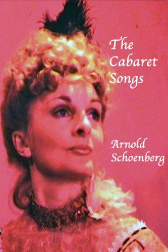 THE CABARET SONGS- ARNOLD SCHOENBERG