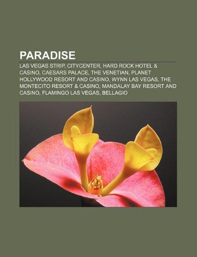 Paradise: Las Vegas Strip, CityCenter, Hard Rock Hotel & Casino, Caesars Palace, The Venetian, Planet Hollywood Resort and Casino (Spanish Edition)