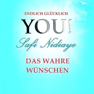 Das wahre Wünschen (YOU! Endlich glücklich) Hörbuch