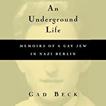 An Underground Life: Memoirs of a Gay Jew in Nazi Berlin (       UNABRIDGED) by Frank Heibert Narrated by John Feather
