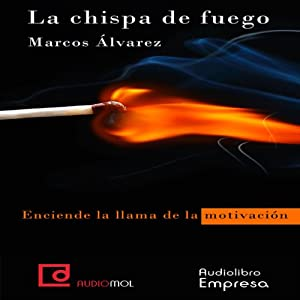La chispa de fuego [The Spark of Fire] | [Marcos Álvarez]