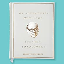 My Adventures with God Audiobook by Stephen Tobolowsky Narrated by Stephen Tobolowsky